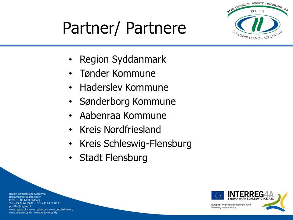 Partner/ Partnere Region Syddanmark Tønder Kommune Haderslev Kommune Sønderborg Kommune Aabenraa Kommune Kreis Nordfriesland Kreis Schleswig-Flensburg