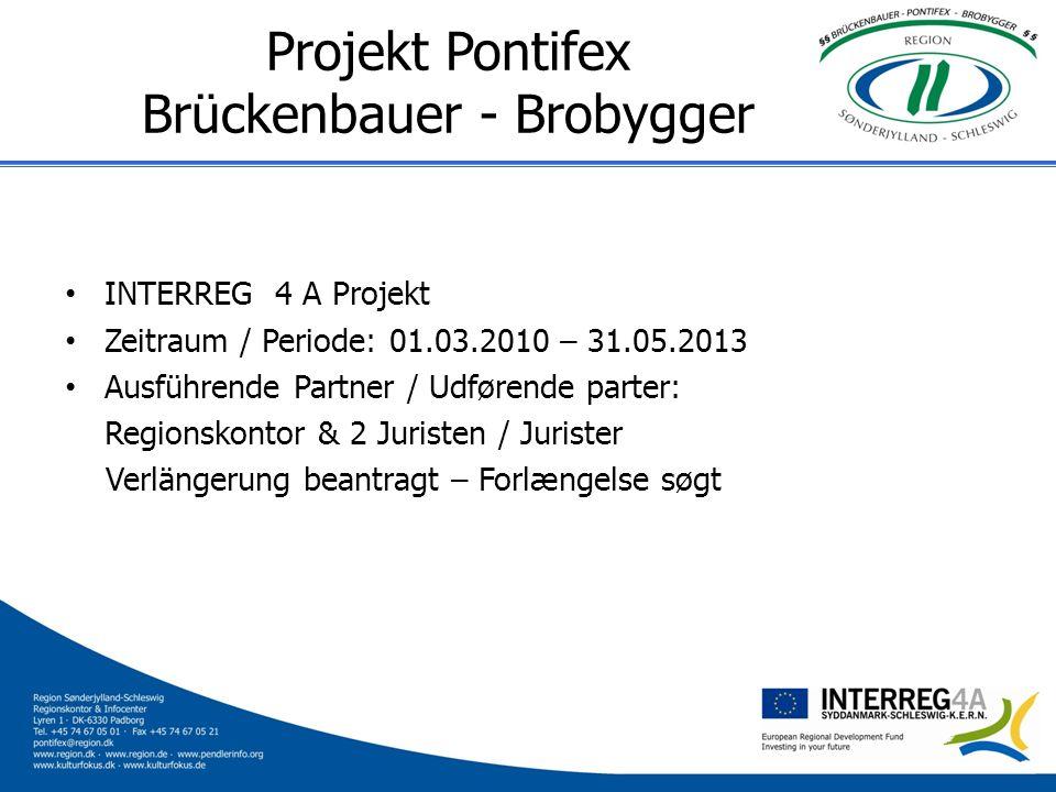Projekt Pontifex Brückenbauer - Brobygger INTERREG 4 A Projekt Zeitraum / Periode: 01.03.2010 – 31.05.2013 Ausführende Partner / Udførende parter: Reg