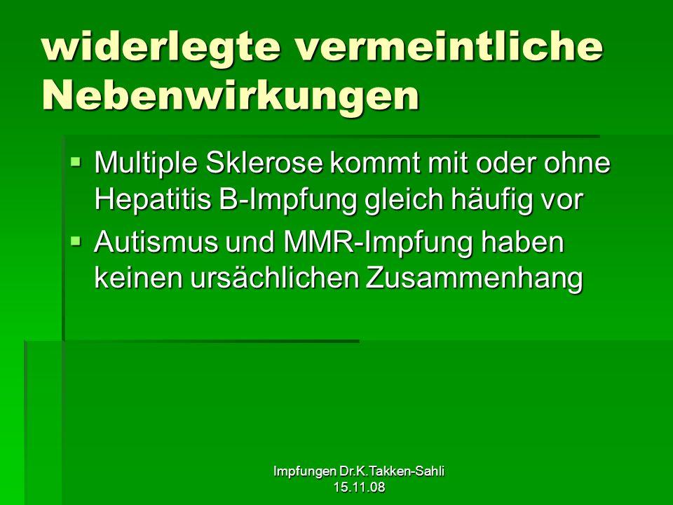 Impfungen Dr.K.Takken-Sahli 15.11.08 widerlegte vermeintliche Nebenwirkungen Multiple Sklerose kommt mit oder ohne Hepatitis B-Impfung gleich häufig v