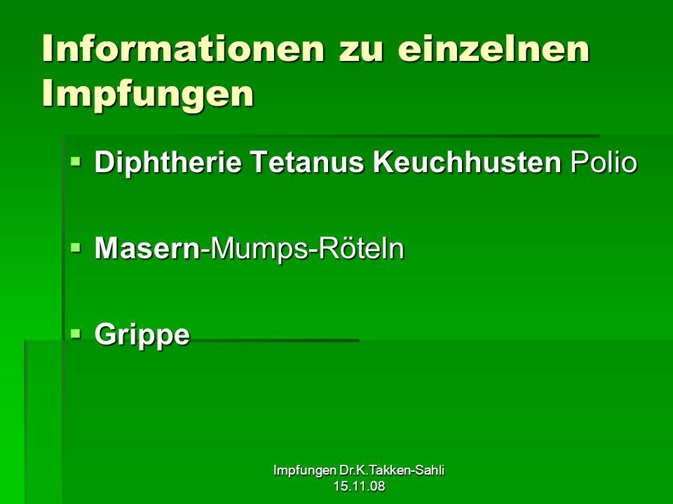 Impfungen Dr.K.Takken-Sahli 15.11.08 Informationen zu einzelnen Impfungen Diphtherie Tetanus Keuchhusten Polio Diphtherie Tetanus Keuchhusten Polio Ma