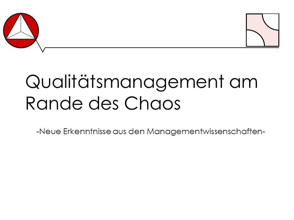 Qualitätsmanagement am Rande des Chaos -Neue Erkenntnisse aus den Managementwissenschaften-