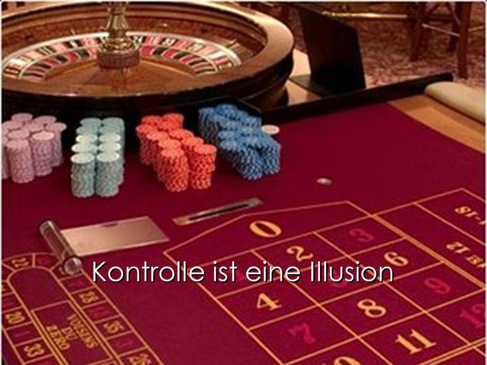 Kontrolle ist eine Illusion