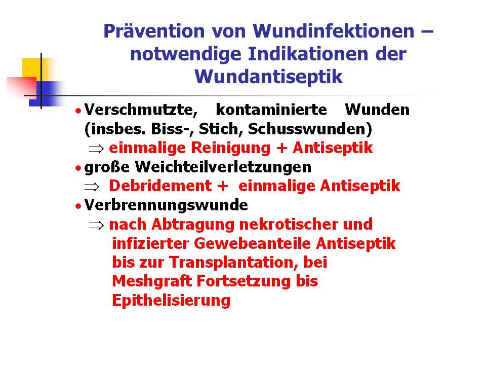 infizierte Wunde Antiseptik bis zum Abklingen klinischer Symptome, ggf.