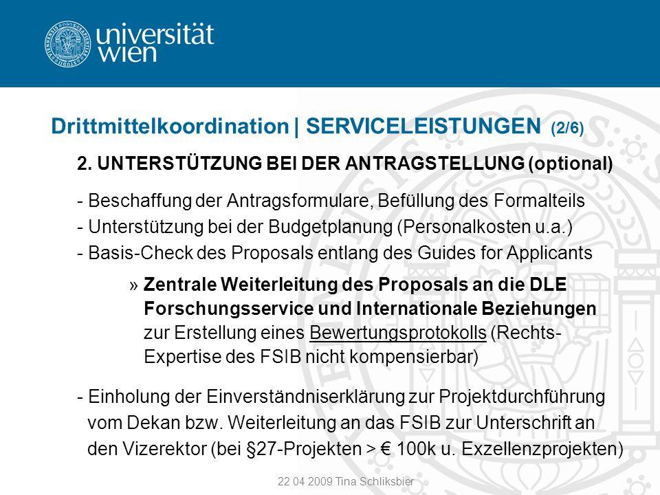 Drittmittelkoordination | SERVICELEISTUNGEN (2/6) 2. UNTERSTÜTZUNG BEI DER ANTRAGSTELLUNG (optional) - Beschaffung der Antragsformulare, Befüllung des