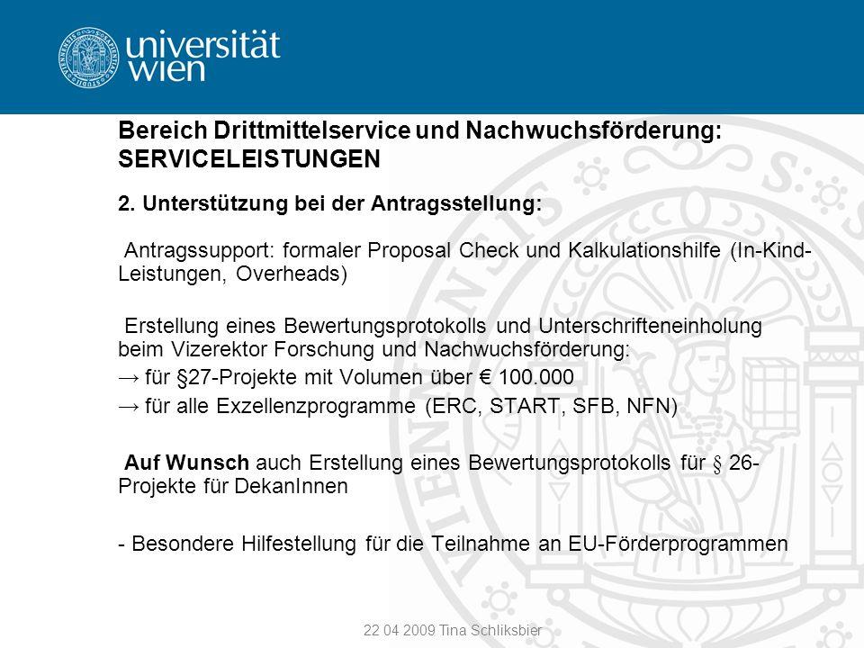 22 04 2009 Tina Schliksbier Bereich Drittmittelservice und Nachwuchsförderung: SERVICELEISTUNGEN 2. Unterstützung bei der Antragsstellung: Antragssupp