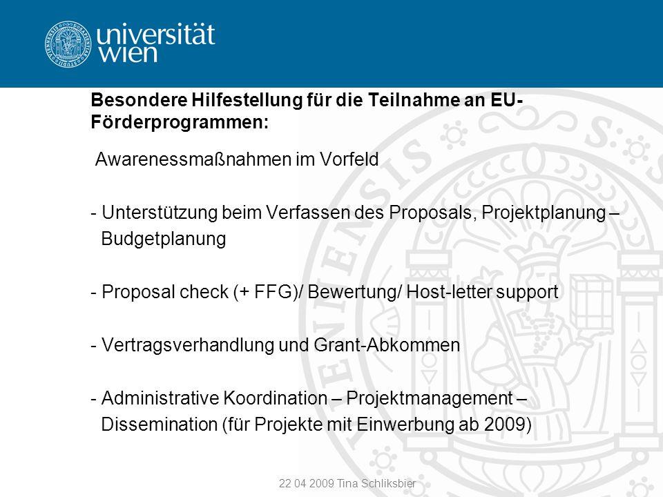 22 04 2009 Tina Schliksbier Besondere Hilfestellung für die Teilnahme an EU- Förderprogrammen: Awarenessmaßnahmen im Vorfeld - Unterstützung beim Verf