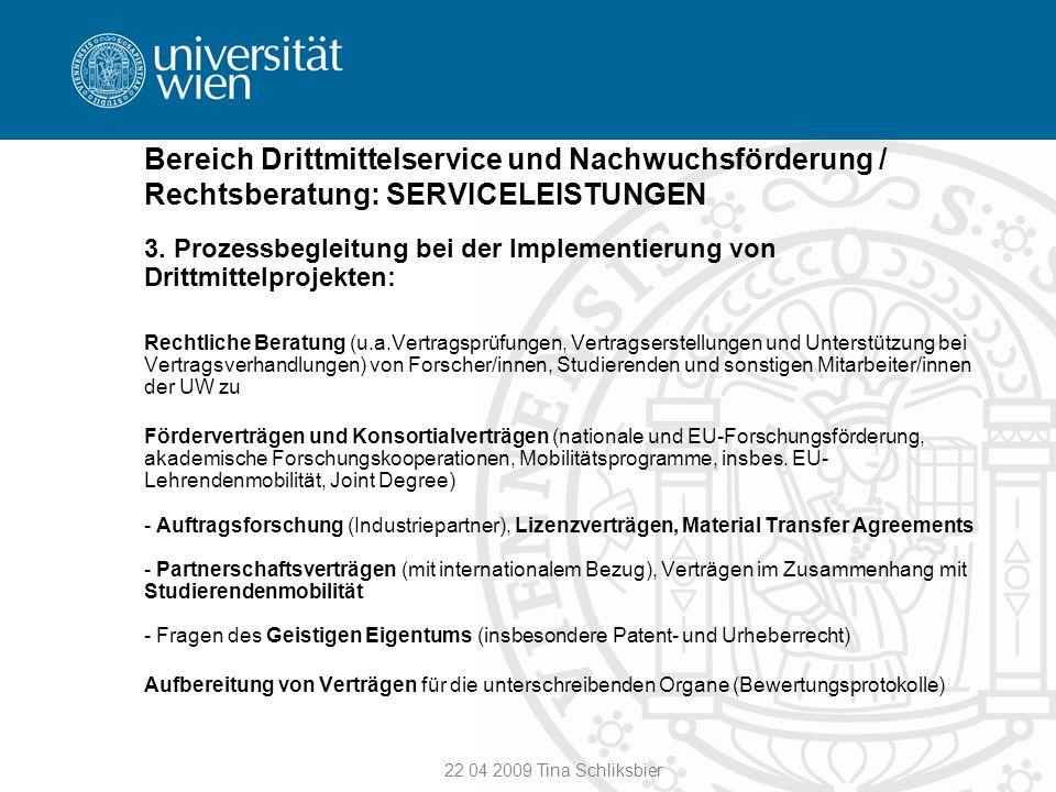 22 04 2009 Tina Schliksbier Bereich Drittmittelservice und Nachwuchsförderung / Rechtsberatung: SERVICELEISTUNGEN 3. Prozessbegleitung bei der Impleme
