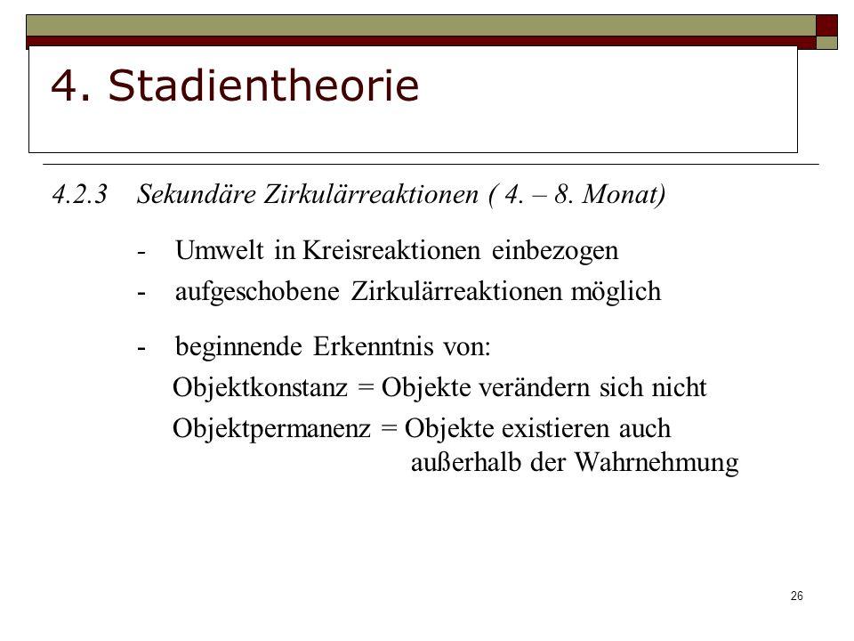 26 4.Stadientheorie 4.2.3Sekundäre Zirkulärreaktionen ( 4.