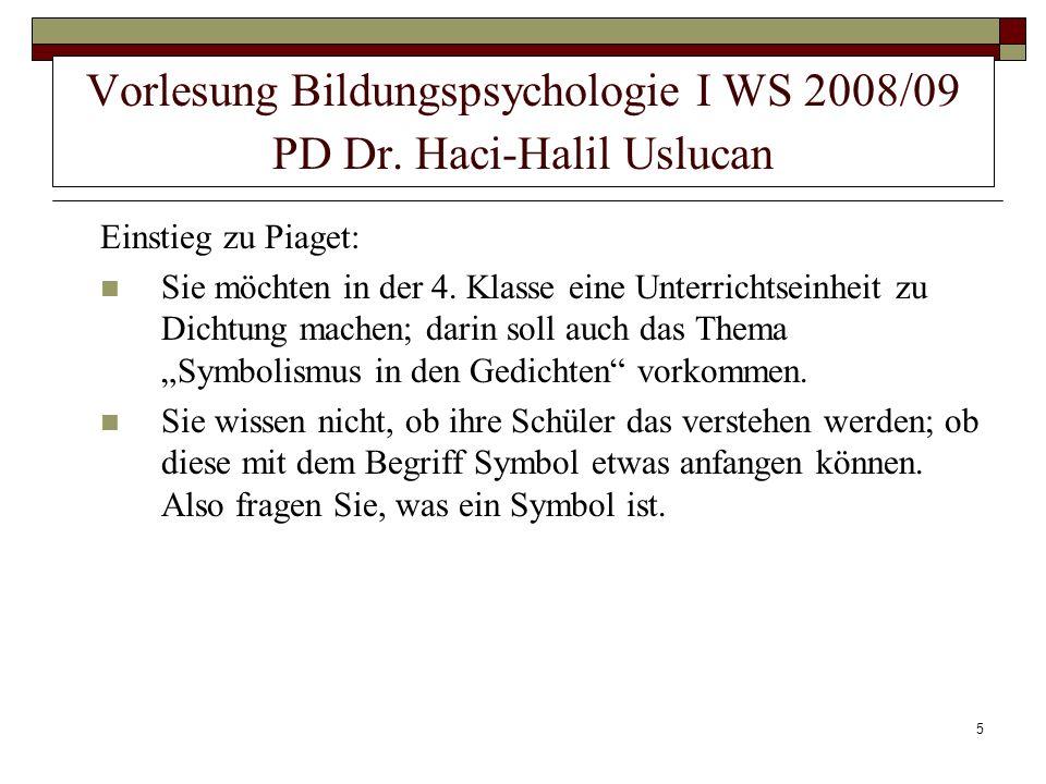 6 Vorlesung Bildungspsychologie I WS 2008/09 PD Dr.
