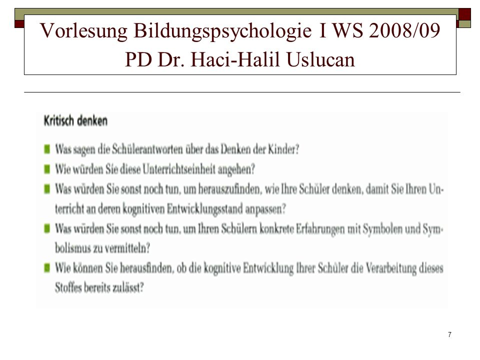 7 Vorlesung Bildungspsychologie I WS 2008/09 PD Dr. Haci-Halil Uslucan