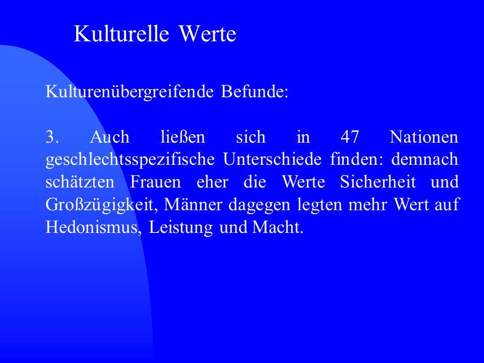 Kulturelle Werte Kulturenübergreifende Befunde: 3.