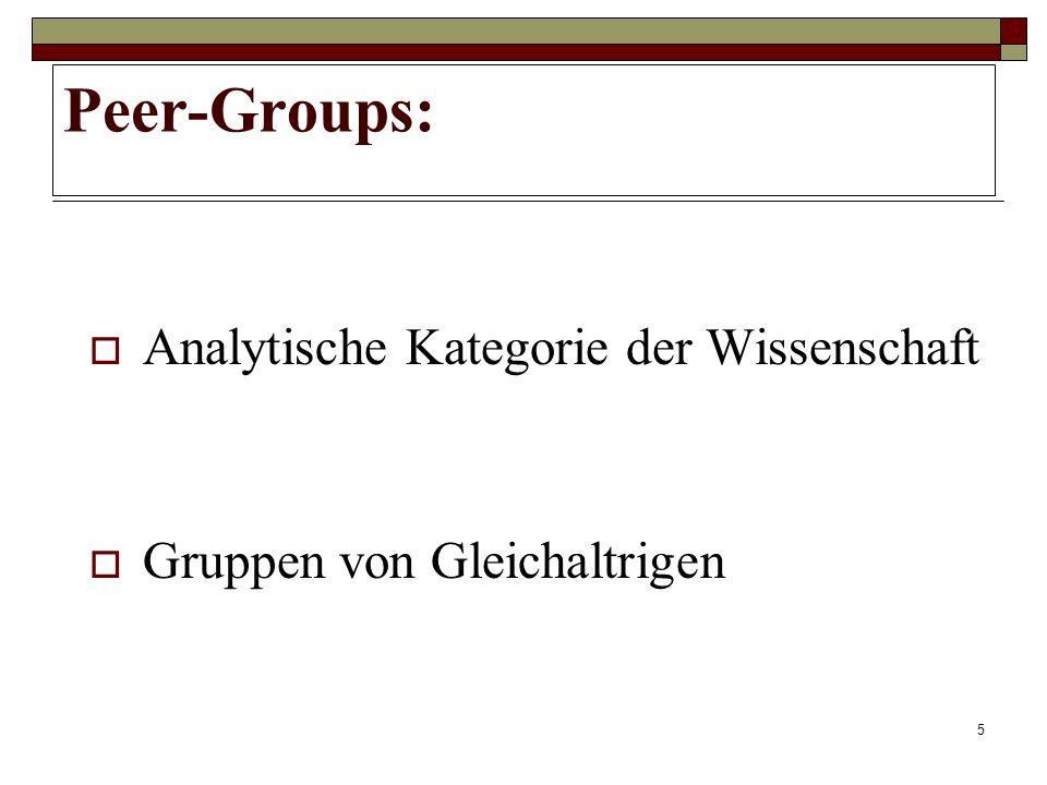 5 Peer-Groups: Analytische Kategorie der Wissenschaft Gruppen von Gleichaltrigen