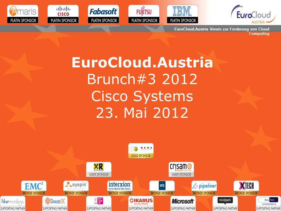 EuroCloud.Austria Verein zur Förderung von Cloud Computing EuroCloud.Austria Brunch#3 2012 Cisco Systems 23. Mai 2012