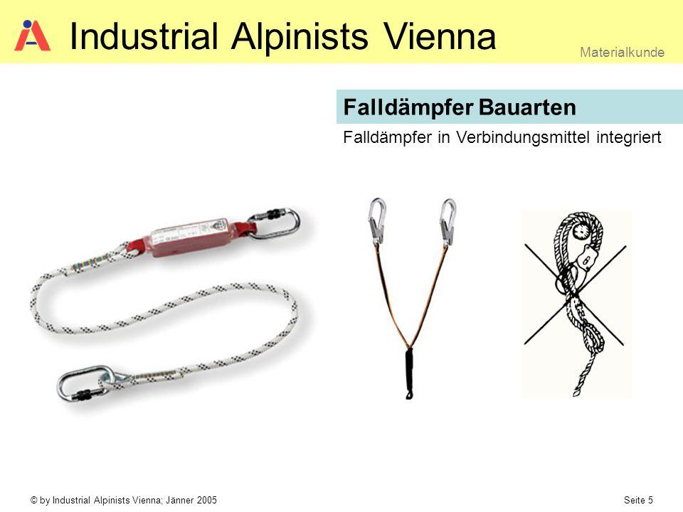 © by Industrial Alpinists Vienna; Jänner 2005 Seite 5 Materialkunde Industrial Alpinists Vienna Falldämpfer Bauarten Falldämpfer in Verbindungsmittel integriert