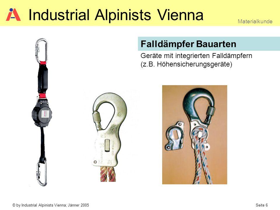 © by Industrial Alpinists Vienna; Jänner 2005 Seite 7 Materialkunde Industrial Alpinists Vienna Auffanggurte mit integrierten Falldämpfern Falldämpfer Bauarten Die Zukunft…………….