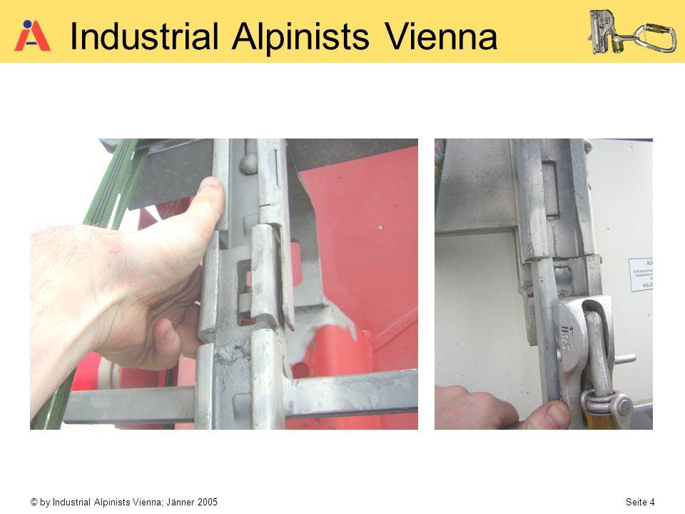 © by Industrial Alpinists Vienna; Jänner 2005 Seite 4 Industrial Alpinists Vienna