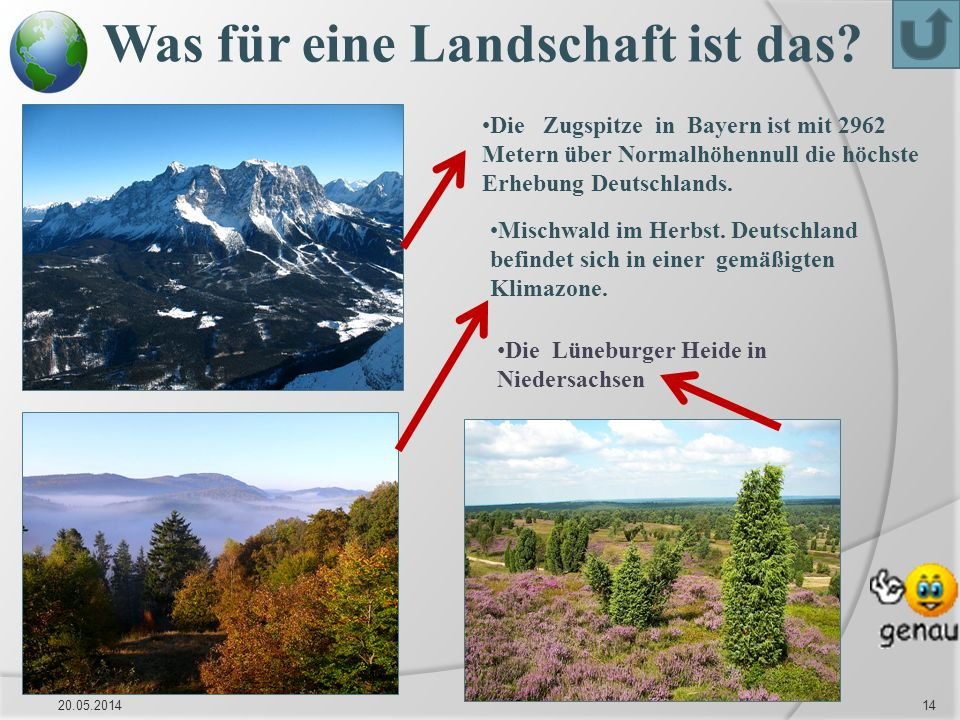 Was für eine Landschaft ist das? 20.05.201414 Die Zugspitze in Bayern ist mit 2962 Metern über Normalhöhennull die höchste Erhebung Deutschlands. Misc