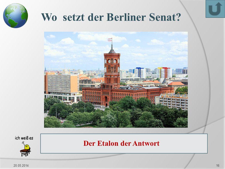 20.05.201416 Das Rote Rathaus, Sitz des Berliner Senats. Wo setzt der Berliner Senat? Der Etalon der Antwort