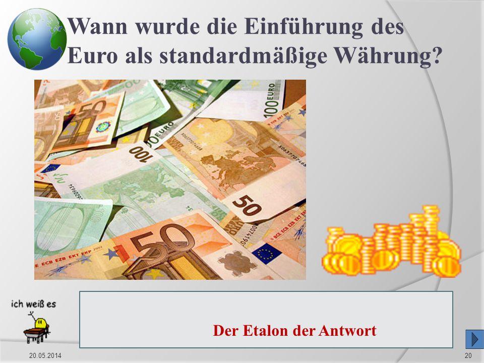 20.05.201420 Wann wurde die Einführung des Euro als standardmäßige Währung? Die Einführung des Euro als standardmäßige Währung im Jahr 1999. Die Ausga