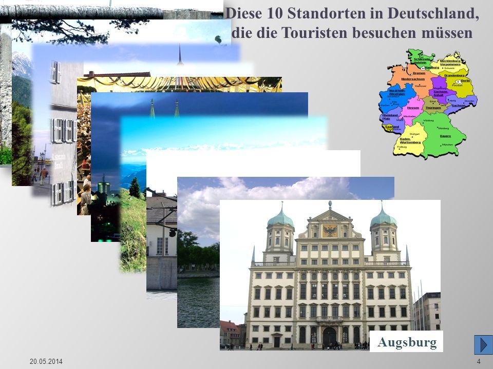 20.05.20144 Diese 10 Standorten in Deutschland, die die Touristen besuchen müssen Die Berliner Mauer Schloss Neuschwanstein. Dresden. Straße der Roman