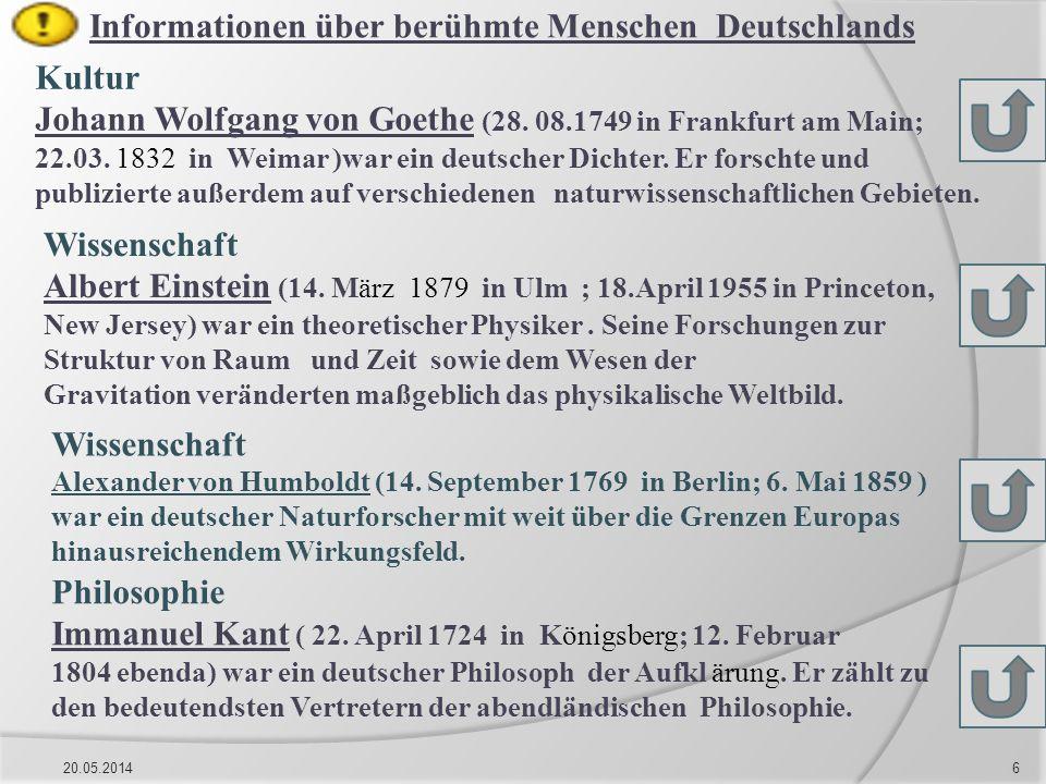 20.05.20146 Kultur Johann Wolfgang von Goethe (28. 08.1749 in Frankfurt am Main; 22.03. 1832 in Weimar )war ein deutscher Dichter. Er forschte und pub