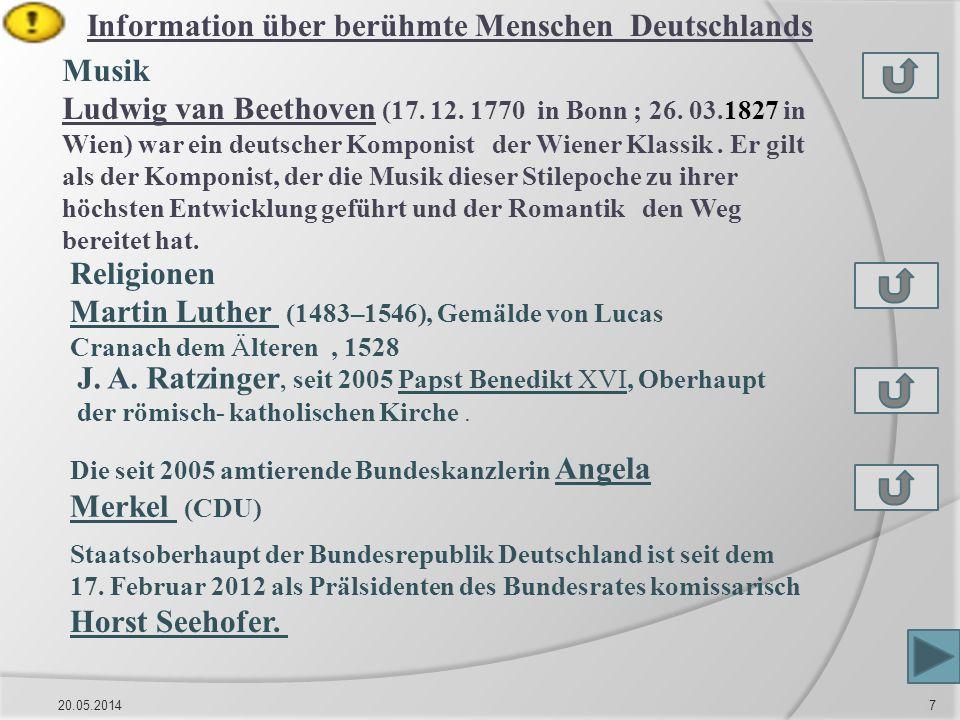 20.05.20147 Religionen Martin Luther (1483–1546), Gemälde von Lucas Cranach dem Älteren, 1528 Staatsoberhaupt der Bundesrepublik Deutschland ist seit