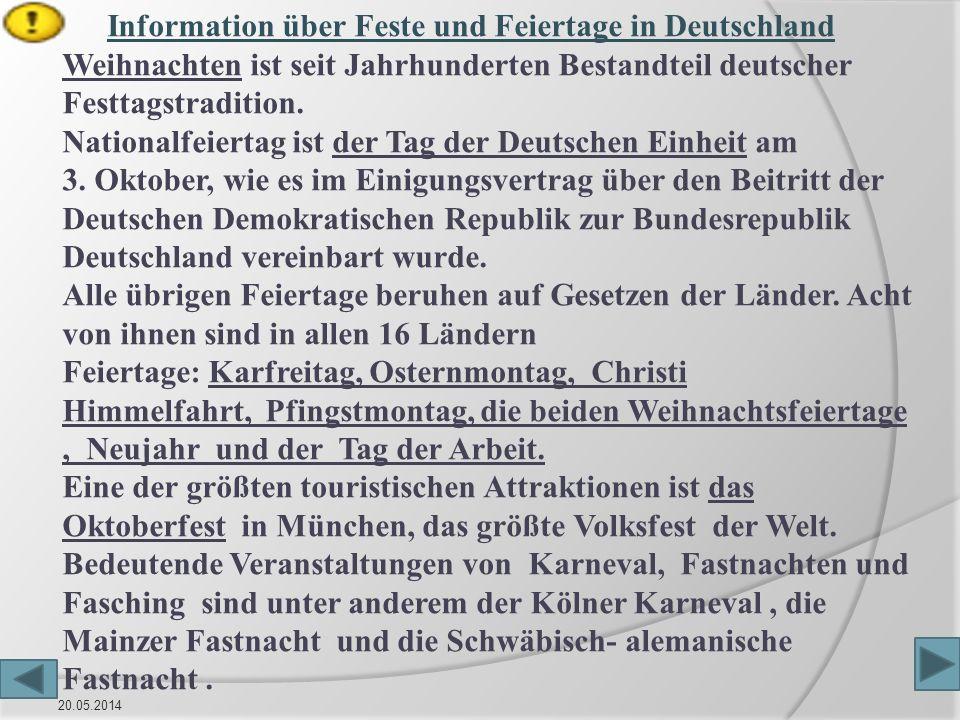 20.05.2014 Weihnachten ist seit Jahrhunderten Bestandteil deutscher Festtagstradition. Nationalfeiertag ist der Tag der Deutschen Einheit am 3. Oktobe