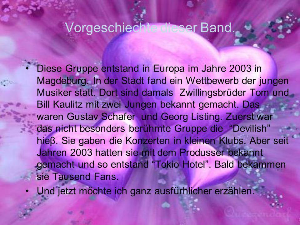 Vorgeschiechte dieser Band. Diese Gruppe entstand in Europa im Jahre 2003 in Magdeburg. In der Stadt fand ein Wettbewerb der jungen Musiker statt. Dor