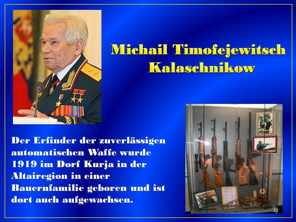 Der Erfinder der zuverlässigen automatischen Waffe wurde 1919 im Dorf Kurja in der Altairegion in einer Bauernfamilie geboren und ist dort auch aufgew