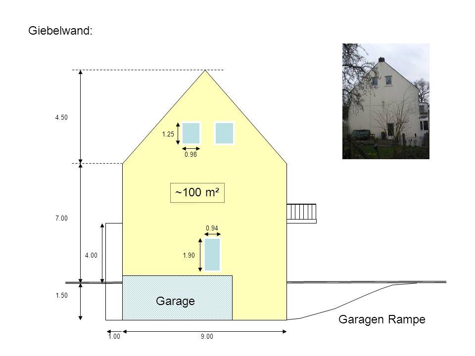 9.00 7.00 1.50 4.50 0.98 1.25 1.90 0.94 ~100 m² Garagen Rampe Garage Giebelwand: 1.00 4.00