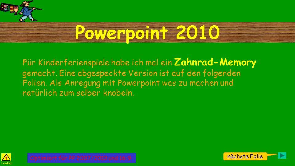 Powerpoint 2010 nächste Folie Für Kinderferienspiele habe ich mal ein Zahnrad-Memory gemacht. Eine abgespeckte Version ist auf den folgenden Folien. A