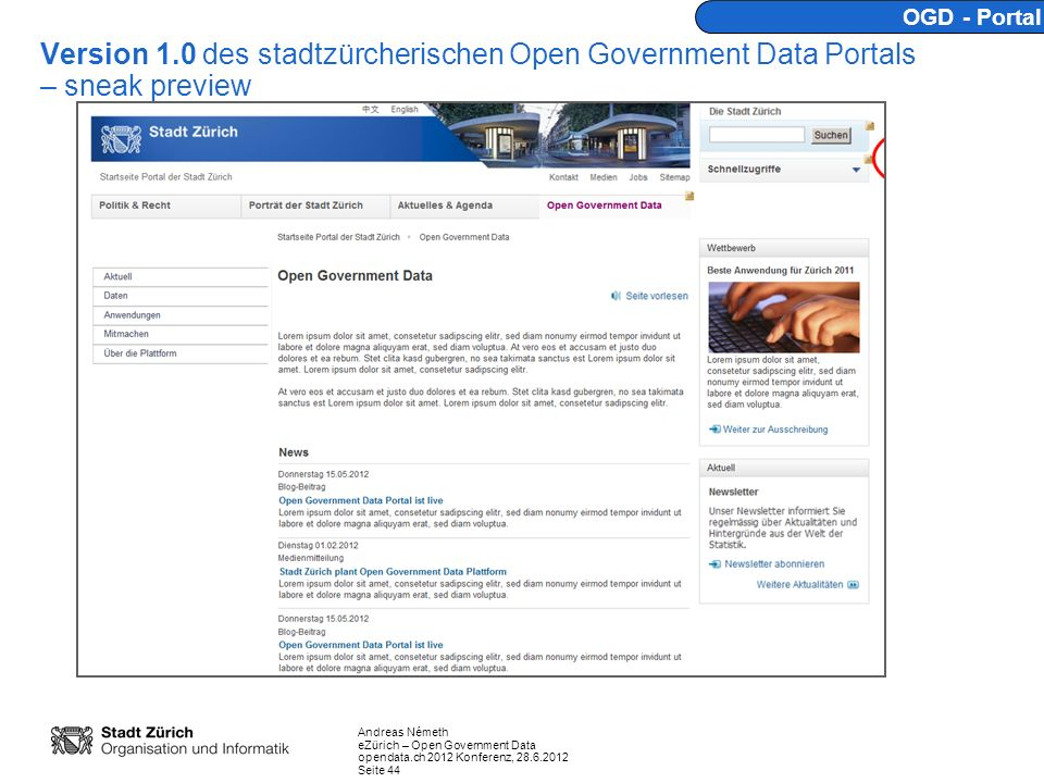 Andreas Németh eZürich – Open Government Data opendata.ch 2012 Konferenz, 28.6.2012 Seite 44 Version 1.0 des stadtzürcherischen Open Government Data P
