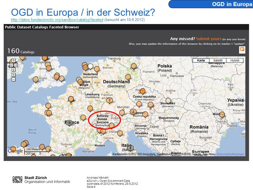 Andreas Németh eZürich – Open Government Data opendata.ch 2012 Konferenz, 28.6.2012 Seite 8 OGD in Europa / in der Schweiz.