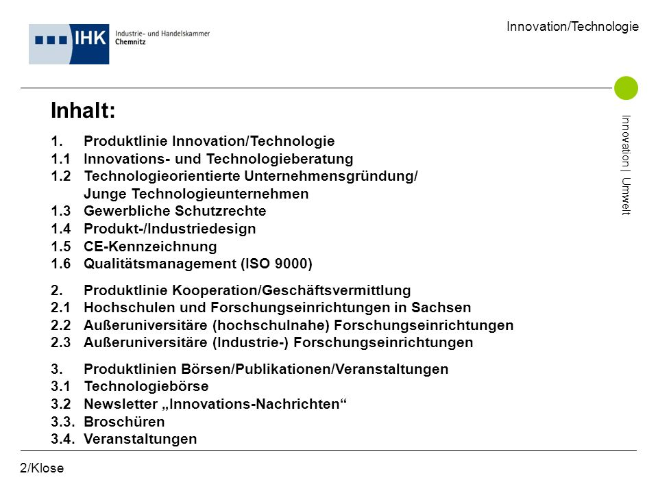 2/Klose Inhalt: 1. Produktlinie Innovation/Technologie 1.1Innovations- und Technologieberatung 1.2Technologieorientierte Unternehmensgründung/ Junge T