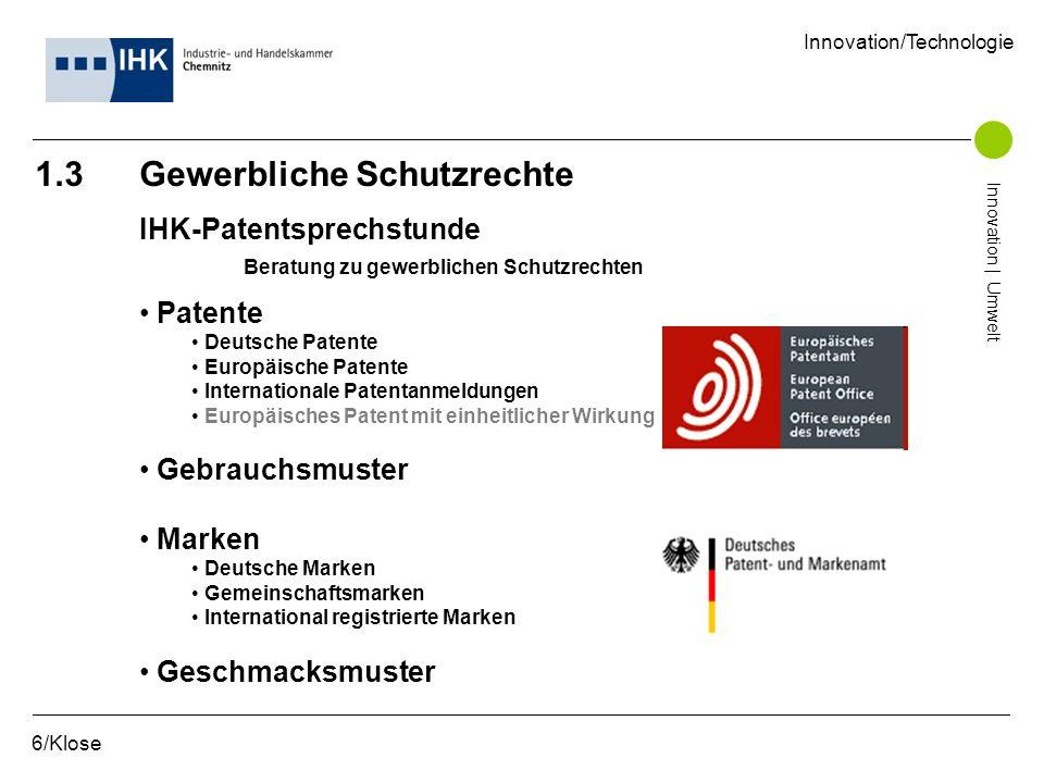1.3 Gewerbliche Schutzrechte IHK-Patentsprechstunde Beratung zu gewerblichen Schutzrechten Patente Deutsche Patente Europäische Patente Internationale