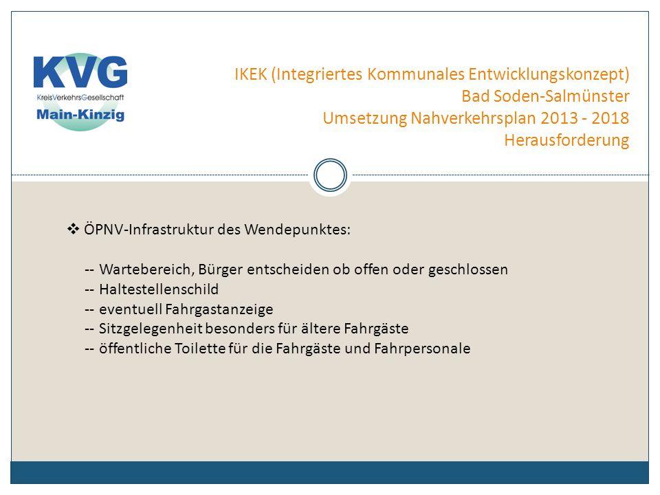 IKEK (Integriertes Kommunales Entwicklungskonzept) Bad Soden-Salmünster Umsetzung Nahverkehrsplan 2013 - 2018 Herausforderung Steigenden Energie- und Lohnkosten Die Kosten stiegen in den letzten Jahren deutlicher als die Tarifsteigerungen beim RMV