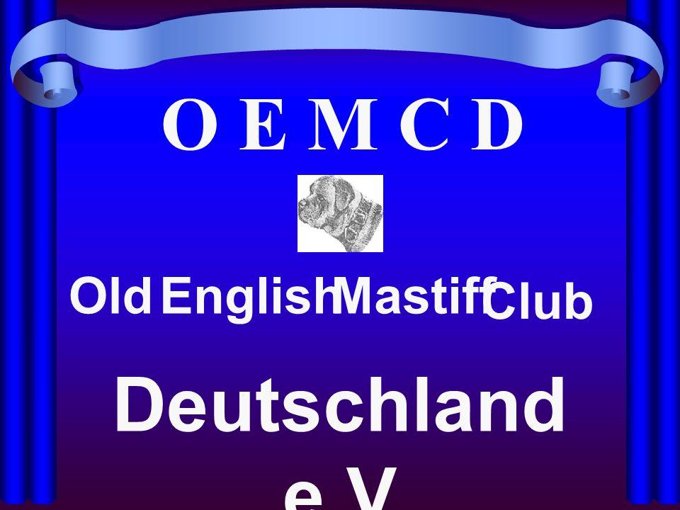 O E M C D OldEnglishMastiff Club Deutschland e.V