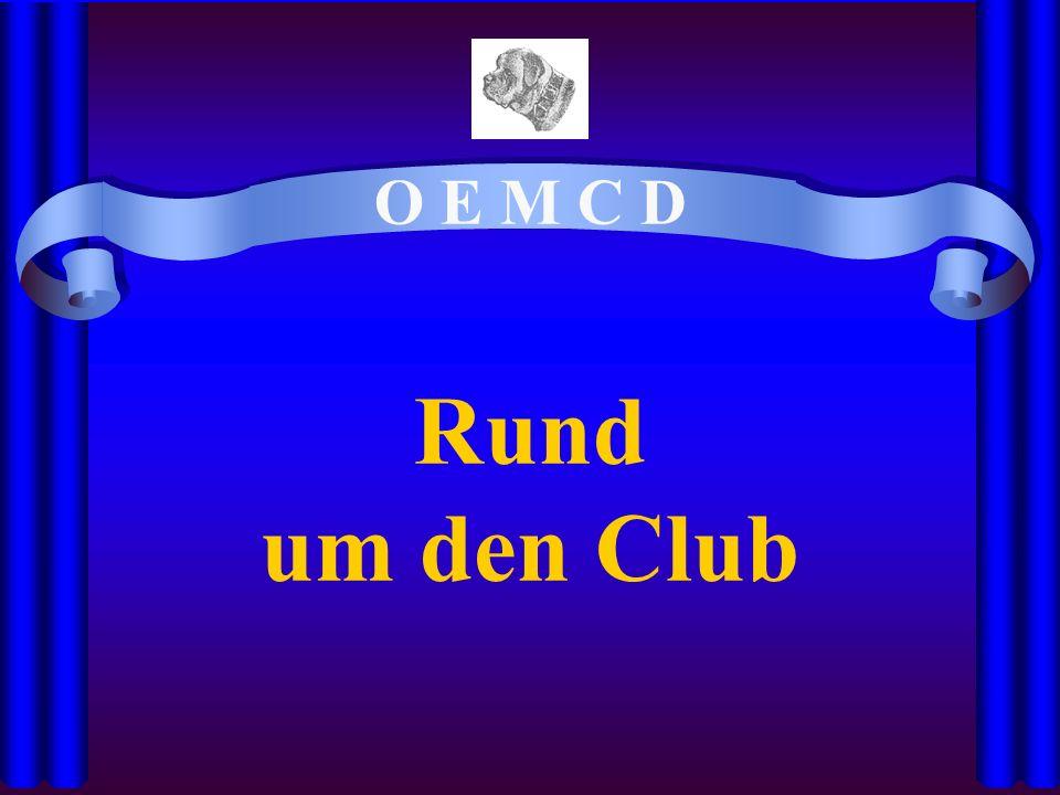O E M C D Rund um den Club