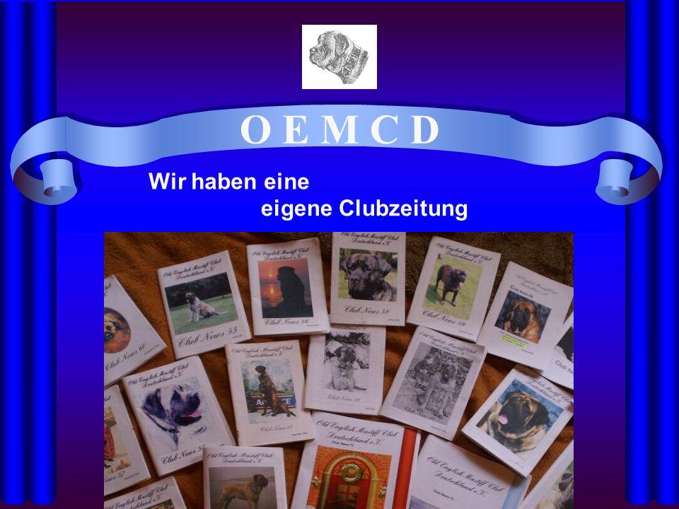 O E M C D Wir haben eine eigene Clubzeitung