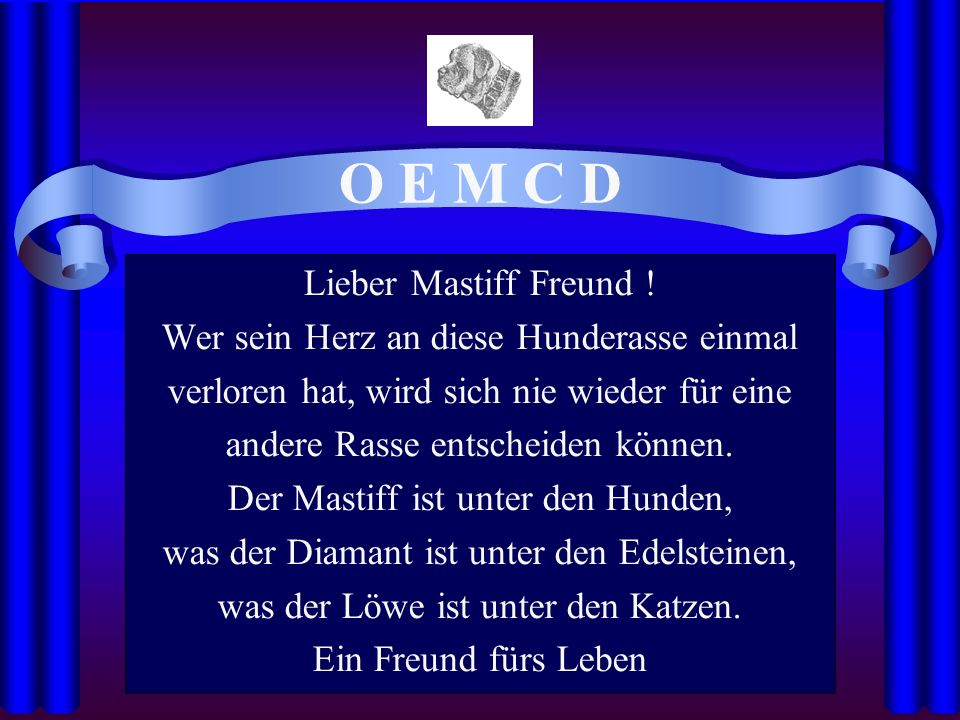 O E M C D Lieber Mastiff Freund .
