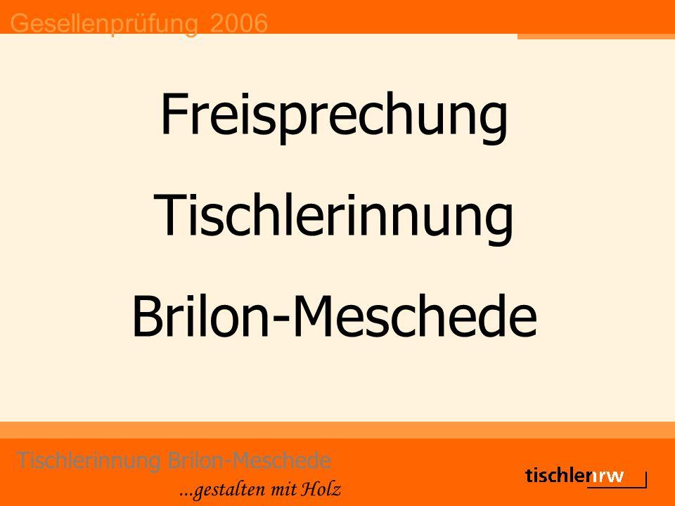 Gesellenprüfung 2006 Tischlerinnung Brilon-Meschede...gestalten mit Holz Freisprechung Tischlerinnung Brilon-Meschede
