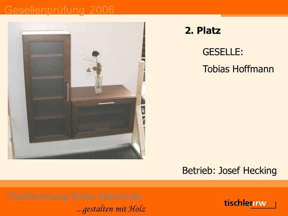 Gesellenprüfung 2006 Tischlerinnung Brilon-Meschede...gestalten mit Holz Betrieb: Josef Hecking GESELLE: Tobias Hoffmann 2.
