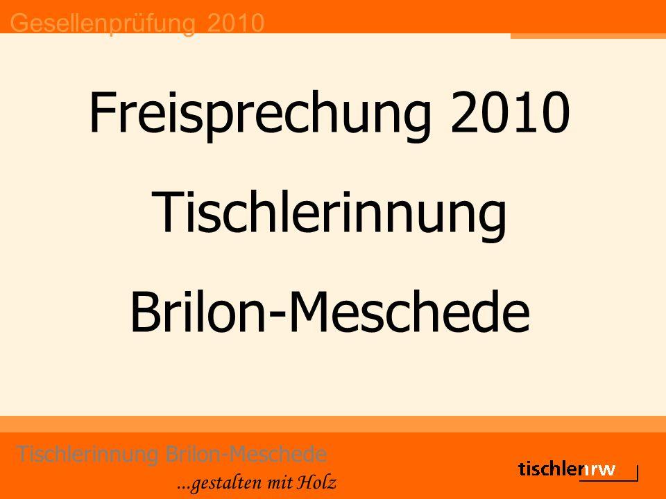 Gesellenprüfung 2010 Tischlerinnung Brilon-Meschede...gestalten mit Holz Freisprechung 2010 Tischlerinnung Brilon-Meschede