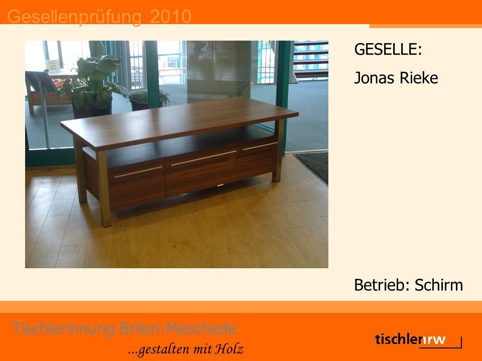 Gesellenprüfung 2010 Tischlerinnung Brilon-Meschede...gestalten mit Holz Betrieb: Schirm GESELLE: Jonas Rieke