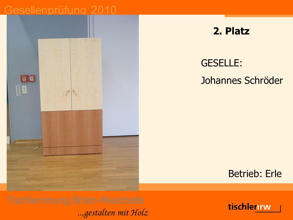Gesellenprüfung 2010 Tischlerinnung Brilon-Meschede...gestalten mit Holz Betrieb: Erle GESELLE: Johannes Schröder 2. Platz