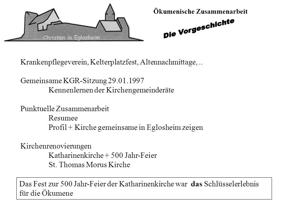 Ökumenische Zusammenarbeit Krankenpflegeverein, Kelterplatzfest, Altennachmittage,.. Gemeinsame KGR-Sitzung 29.01.1997 Kennenlernen der Kirchengemeind