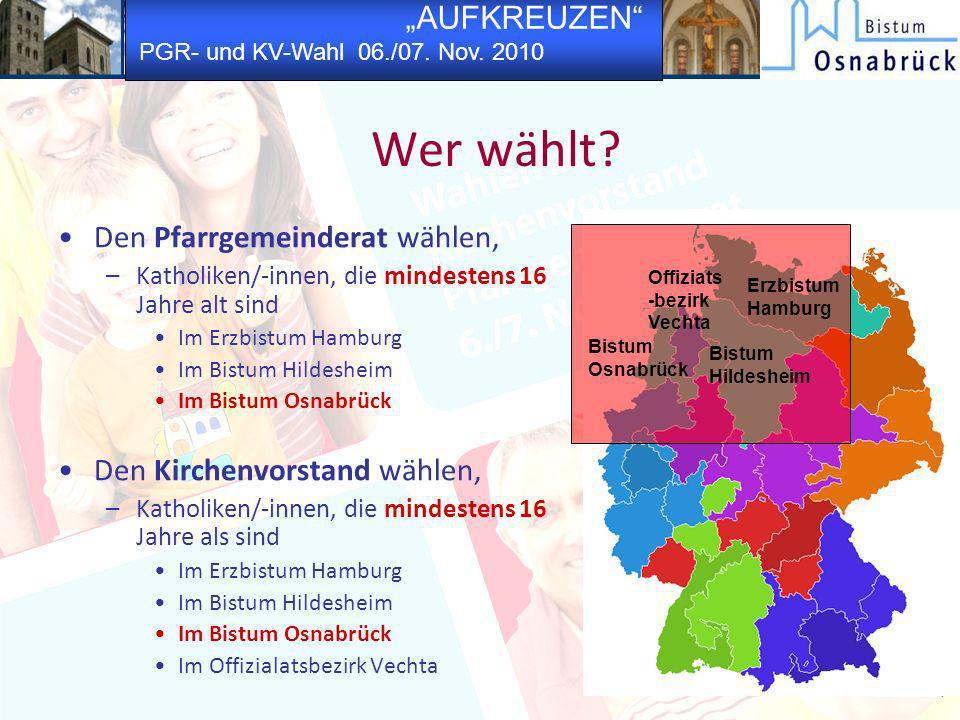 AUFKREUZEN PGR- und KV-Wahl 06./07. Nov. 2010 Wer wählt? Den Pfarrgemeinderat wählen, –Katholiken/-innen, die mindestens 16 Jahre alt sind Im Erzbistu