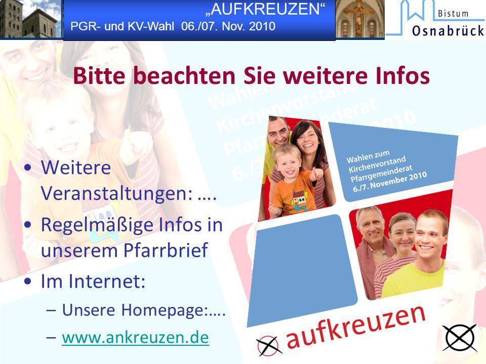 AUFKREUZEN PGR- und KV-Wahl 06./07. Nov. 2010 Bitte beachten Sie weitere Infos Weitere Veranstaltungen: …. Regelmäßige Infos in unserem Pfarrbrief Im