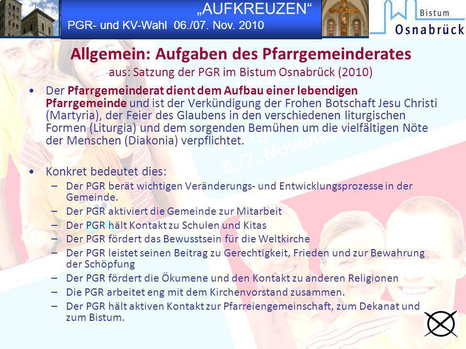 AUFKREUZEN PGR- und KV-Wahl 06./07. Nov. 2010 Allgemein: Aufgaben des Pfarrgemeinderates aus: Satzung der PGR im Bistum Osnabrück (2010) Der Pfarrgeme