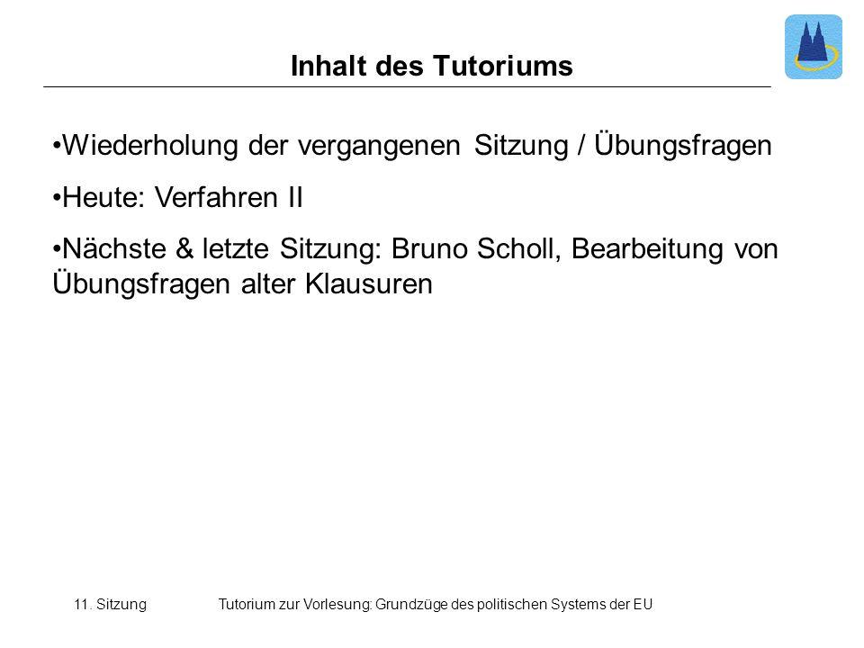Tutorium zur Vorlesung: Grundzüge des politischen Systems der EU Inhalt des Tutoriums Wiederholung der vergangenen Sitzung / Übungsfragen Heute: Verfa